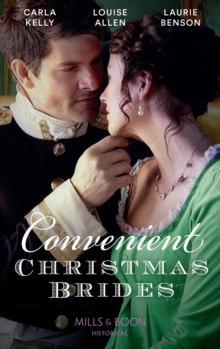 Convenient Christmas Brides: The Captain's Christmas Journey / The Viscount's Yuletide Betrothal / One Night Under the Mistletoe (Mills & Boon Historical), EPUB eBook