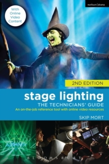 Stage Lighting: The Technicians' Guide : An On-the-job Reference Tool with Online Video Resources - 2nd Edition, Paperback / softback Book