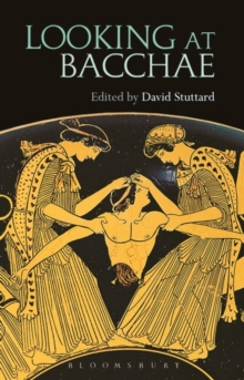 Looking at Bacchae, Paperback Book