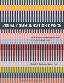 Visual Communication Design : An Introduction to Design Concepts in Everyday Experience, Paperback Book