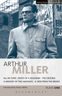 Miller Plays: 1 : All My Sons; Death of a Salesman; The Crucible; A Memory of Two Mondays; A View from the Bridge, PDF eBook