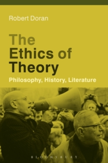 The Ethics of Theory : Philosophy, History, Literature, Hardback Book