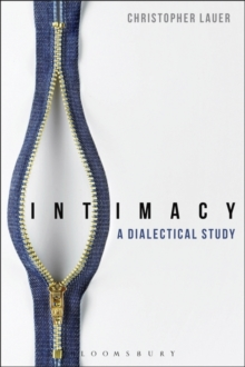 Intimacy : A Dialectical Study, Paperback Book