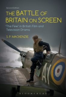 The Battle of Britain on Screen : `The Few' in British Film and Television Drama, Paperback Book