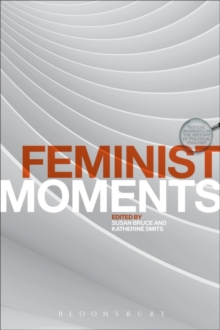 Feminist Moments : Reading Feminist Texts, Paperback Book