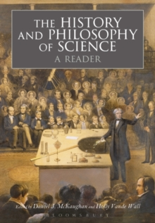 The History and Philosophy of Science:  A Reader, Paperback Book