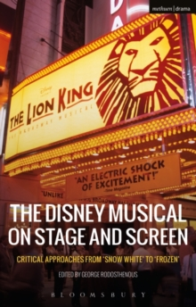 The Disney Musical on Stage and Screen : Critical Approaches from 'Snow White' to 'Frozen', Hardback Book