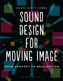 Sound Design for Moving Image : From Concept to Realization, Paperback / softback Book