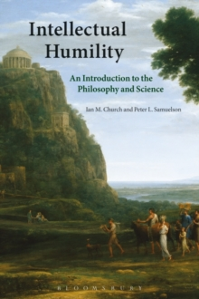 Intellectual Humility : An Introduction to the Philosophy and Science, Hardback Book