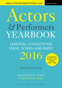 Actors and Performers Yearbook 2016 : Essential Contacts for Stage, Screen and Radio, Paperback / softback Book