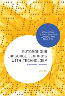 Autonomous Language Learning with Technology : Beyond The Classroom, Hardback Book