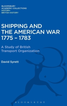 Shipping and the American War 1775-83 : A Study of British Transport Organization, Hardback Book