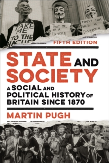 State and Society : A Social and Political History of Britain since 1870, Paperback Book