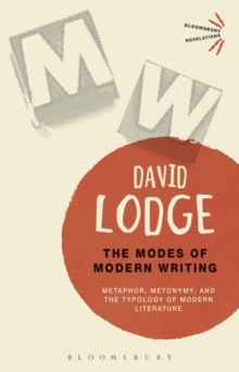 The Modes of Modern Writing : Metaphor, Metonymy, and the Typology of Modern Literature, Paperback Book