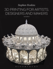 3D Printing for Artists, Designers and Makers, Paperback / softback Book