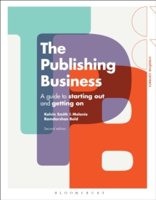 The Publishing Business : A Guide to Starting Out and Getting On, Paperback / softback Book