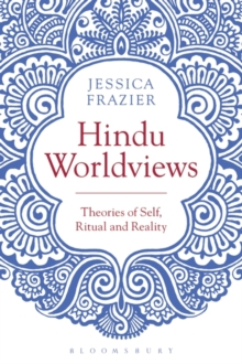 Hindu Worldviews : Theories of Self, Ritual and Reality, Paperback / softback Book