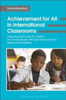 Achievement for All in International Classrooms : Improving Outcomes for Children and Young People with Special Educational Needs and Disabilities, Paperback Book