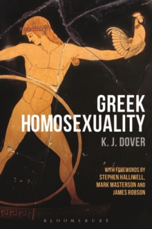Greek Homosexuality : With Forewords by Stephen Halliwell, Mark Masterson and James Robson, Paperback Book