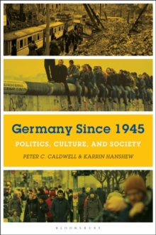 Germany Since 1945 : Politics, Culture, and Society, Paperback / softback Book