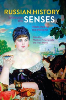 Russian History Through the Senses : From 1700 to the Present, Hardback Book