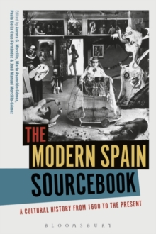 The Modern Spain Sourcebook : A Cultural History from 1600 to the Present, Paperback / softback Book