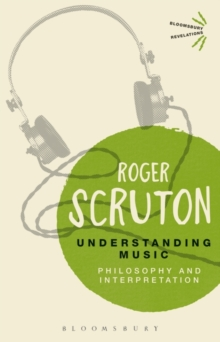 Understanding Music : Philosophy and Interpretation, Paperback / softback Book
