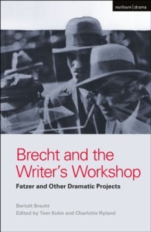 Brecht and the Writer's Workshop : Fatzer and Other Dramatic Projects, Paperback / softback Book