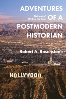 Adventures of a Postmodern Historian : Living and Writing the Past, Paperback Book