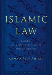 Islamic Law : Cases, Authorities and Worldview, Hardback Book