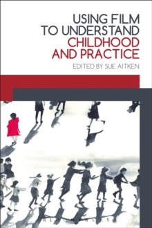 Using Film to Understand Childhood and Practice, Paperback / softback Book
