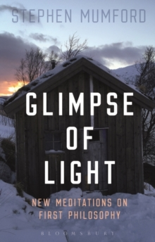 Glimpse of Light : New Meditations on First Philosophy, Paperback Book