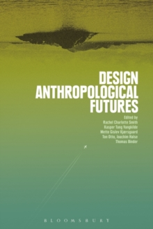 Design Anthropological Futures, Paperback Book