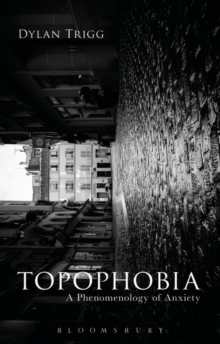 Topophobia : A Phenomenology of Anxiety, Hardback Book