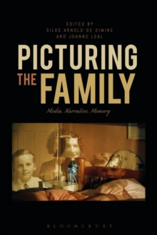 Picturing the Family : Media, Narrative, Memory, Hardback Book