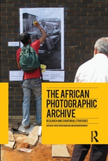 The African Photographic Archive : Research and Curatorial Strategies, Paperback Book