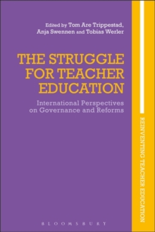 The Struggle for Teacher Education : International Perspectives on Governance and Reforms, Hardback Book