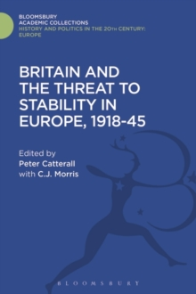 Britain and the Threat to Stability in Europe, 1918-45, Hardback Book
