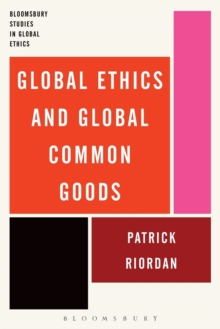 Global Ethics and Global Common Goods, Paperback / softback Book