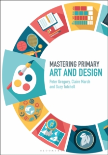 Mastering Primary Art and Design, Hardback Book