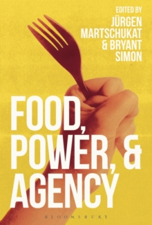 Food, Power, and Agency, Hardback Book