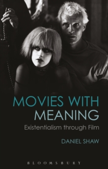 Movies with Meaning : Existentialism through Film, Paperback Book