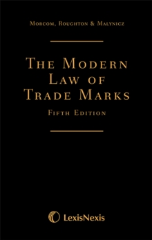 Morcom, Roughton and St Quintin: The Modern Law of Trade Marks, Hardback Book