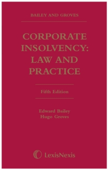 Bailey and Groves: Corporate Insolvency: Law and Practice, Hardback Book