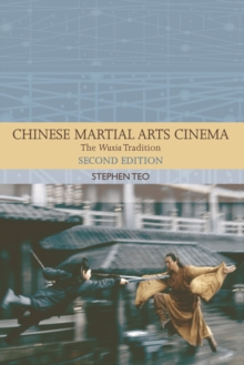 Chinese Martial Arts Cinema : The Wuxia Tradition, Paperback Book