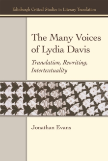 The Many Voices of Lydia Davis : Translation, Rewriting, Intertextuality, Hardback Book