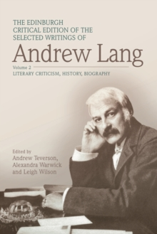 The Edinburgh Critical Edition of the Selected Writings of Andrew Lang, Volume 1 : Anthropology, Fairy Tale, Folklore, The Origins of Religion, Psychical Research, Hardback Book