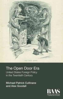 The Open Door Era : United States Foreign Policy in the Twentieth Century, Paperback Book