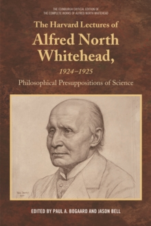 The Harvard Lectures of Alfred North Whitehead, 1924-1925 : Philosophical Presuppositions of Science, Hardback Book