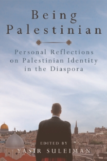 Being Palestinian : Personal Reflections on Palestinian Identity in the Diaspora, Paperback Book